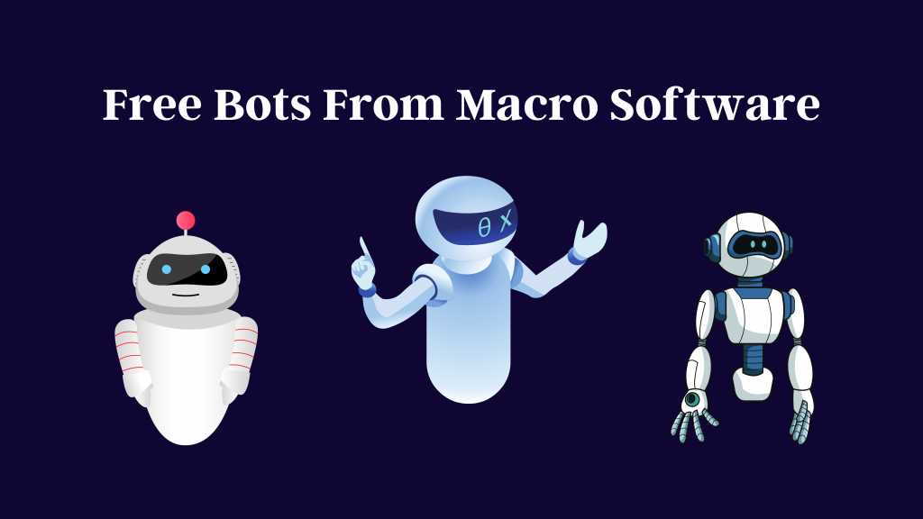 Free Bots From Macro Software